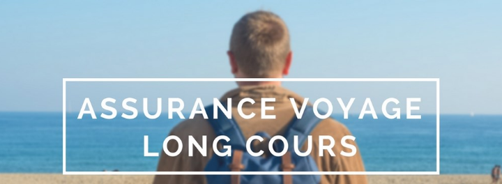 Tout savoir sur l'assurance voyage long séjour
